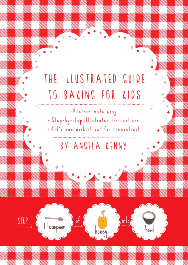 The cover of Angela Kennys book - The illustrated guide to baking for kids